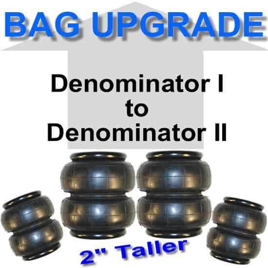 Denominator I to Denominator II Air Bag **UPGRADE**