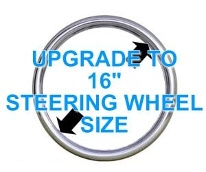 16 Inch Steering Wheel Size **UPGRADE**